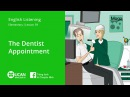 Learn English Listening | Elementary - Lesson 59. The Dentist Appointment