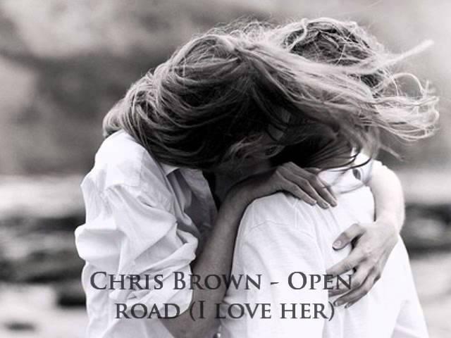 Chris Brown - Open road (I love her) ♥