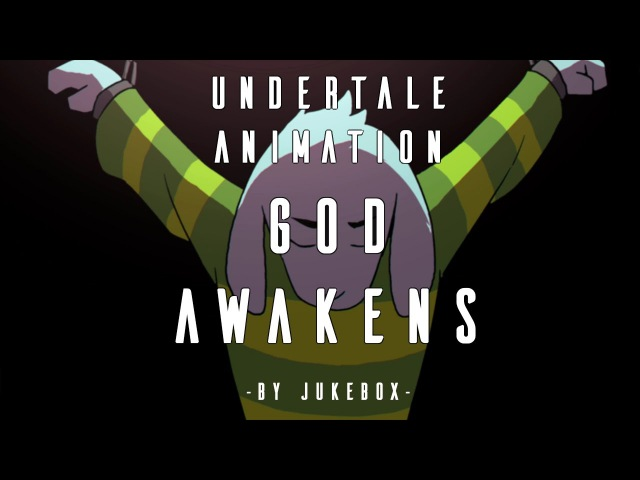 Undertale Animation - GOD AWAKENS by Jukebox (sounded by Strelok)
