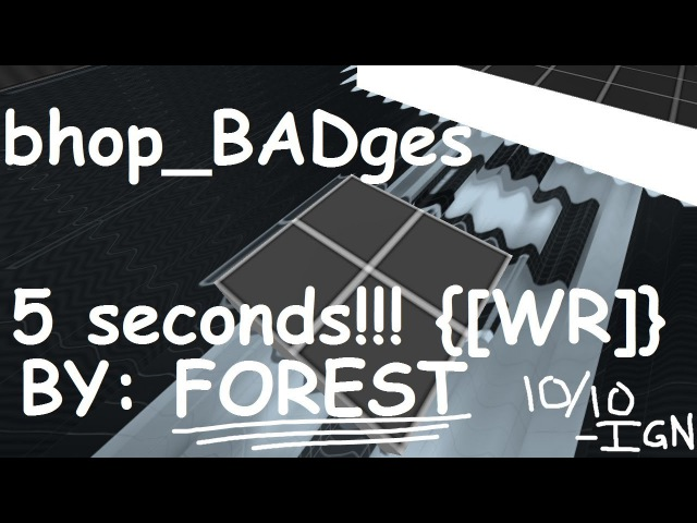 WR bhop badges in 5 566 by Forest LEGIT