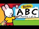 Apprendre l'Alphabet avec Didou | A à Z (Partie 1 et 2) HD
