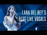 Lana Del Rey's Best Live Vocals