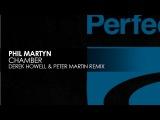Phil Martyn - Chamber (Derek Howell & Peter Martin Remix Edit)