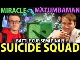 Miracle- Dota2 Battle Cup Semi Final [Tiny] Suicide Squad with Team Liquid