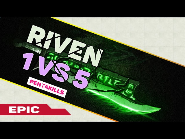 Epic Riven 1v5 Pentakills Compilations | Best Riven plays All time