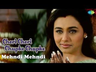 Mehndi Mehndi   Chori Chori Chupke Chupke   Video Song   Salman Khan, Preity Zinta, Rani Mukerji