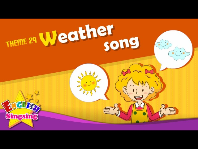 Theme 29 Weather song How's the weather ESL Song Story Learning English for Kids