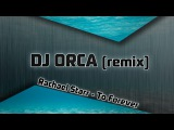 DJ ORCA remix Rachael Starr - To Forever