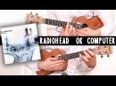 [ Radiohead ] OK Computer - Full album on ukulele!