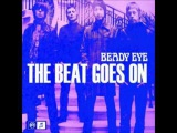 Beady Eye - In The Bubble With A Bullet