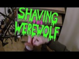 Shaving the Werewolf - License to Breed (Explicit Video)
