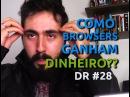 COMO NAVEGADORES DE INTERNET GANHAM DINHEIRO? - DR 28