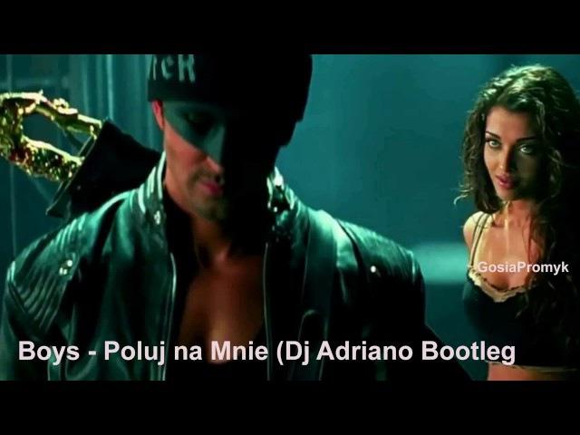 Boys Poluj na Mnie Dj Adriano Bootleg