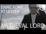 Enric Font Ft. Lexter - Medieval Lord (Official Video)