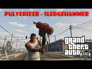 GTA 5 mod Pulverizer sledgehammer - Кувалда