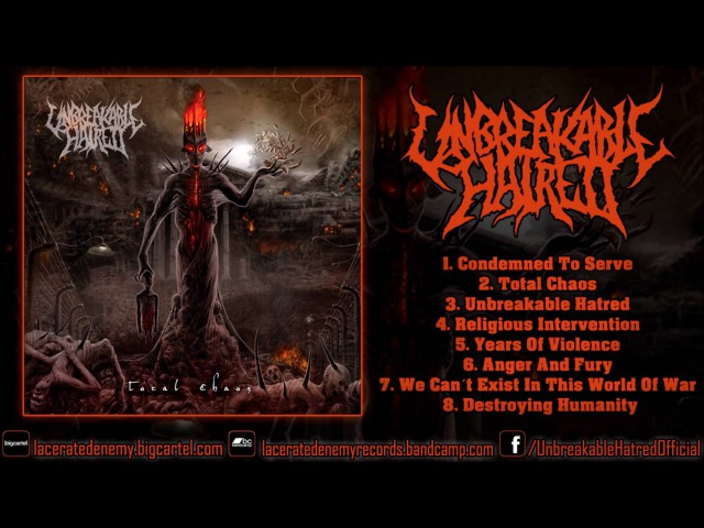 Unbreakable Hatred - Total Chaos (FULL ALBUM 1080p HD) [Lacerated Enemy Records]