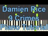 Damien Rice - 9 Crimes PIANO TUTORIAL + MIDI - Synthesia - BEpiano
