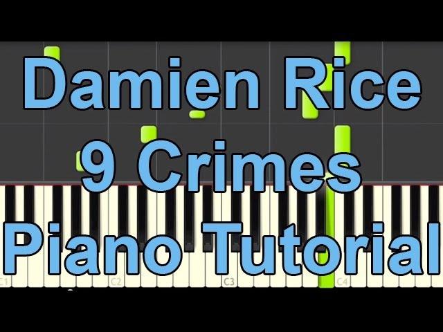 Damien Rice - 9 Crimes PIANO TUTORIAL MIDI - Synthesia - BEpiano