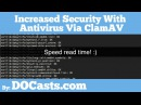 Increased Security With Antivirus Via ClamAV DOCasts Digital Ocean Screencasts