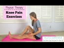 Knee Pain Exercises - Physical Therapy For Knee Pain