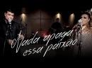 Maurício Mattar Nada apaga essa paixão 20 anos de música oficial