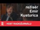 Mainstream Hollywood kontroluje všechno, říká Emir Kusturica