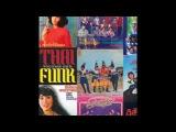 Various  Thai Funk Vol 1   Folk Rock, Parody, Psychedelic, Disco Thailand Asia Full Album