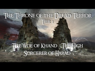 LOTRO - Throne of the Dread Terror Tier 1 - Woe of Khand and High Sorcerer of Harad