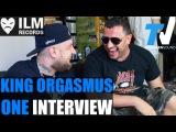 KING ORGASMUS ONE Interview Orgi, ILM, Alice, MC Bogy, Mach One, Frauenarzt, Silla