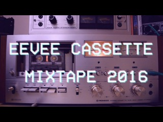 Eevee Cassette Mixtape 2016 [Lofi Beats]
