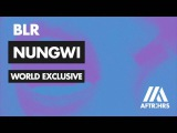 World Exclusive BLR - Nungwi Live on BBC Radio 1's Danny Howard Dance Anthems April 23, 2016