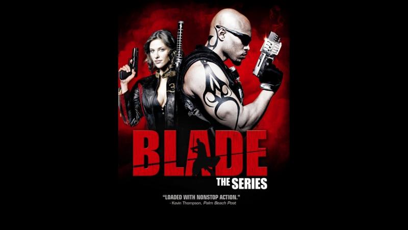 Блэйд 1 сезон 1 серия 2006 года