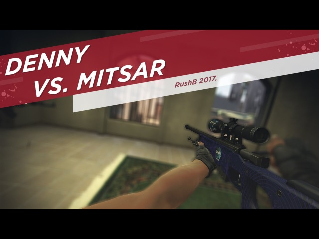 Denny vs Mitsar RushB 2017