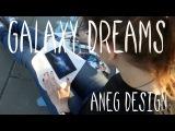 Aneg Design  Galaxy Dreams