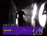 SUBATOMIC - QUARK  1990