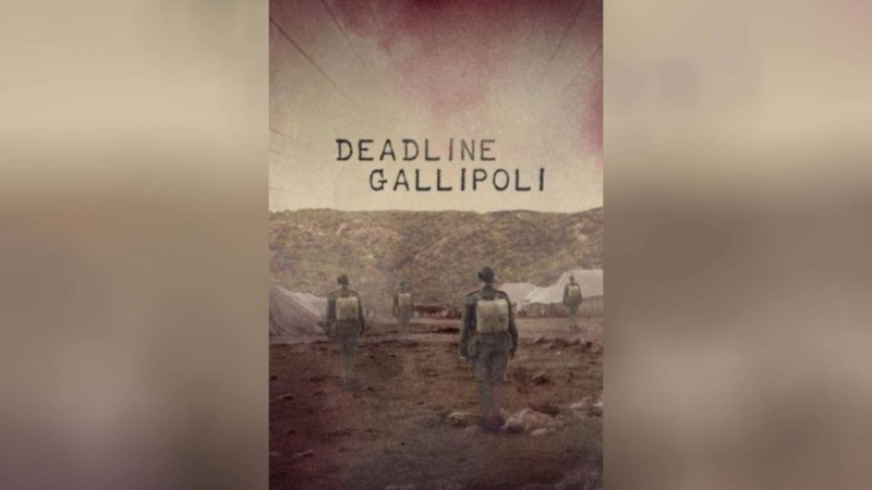 Галлиполийская история (2015) | Deadline Gallipoli