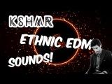 EDM Tribes Of East - Ethnic EDM  KSHMR Style Drums, Presets &amp More!