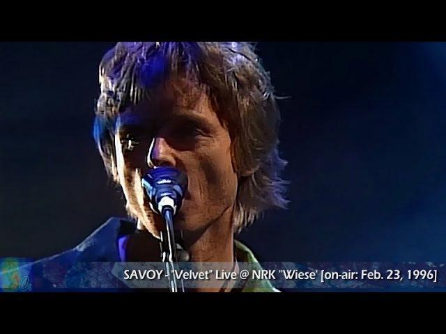 SAVOY - Velvet (Live / HD) [@ NRK 'Wiese' / on-air: Feb. 23, 1996]