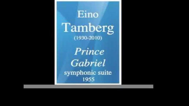 Eino Tamberg 1930 2010 Prince Gabriel symphonic suite 1955