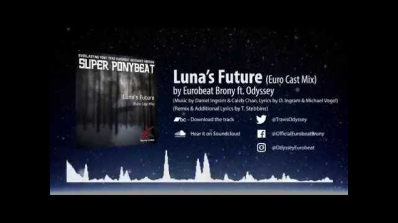 Super Ponybeat - Luna's Future (Euro Cast Mix) ft. Odyssey