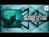 Matt Bukovski Katty Heath - Hold Back The Storm (Myde Remix) Amsterdam Trance