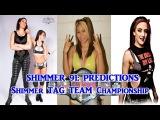 Shimmer 91 Shimmer Tag Team Championship Vanessa Kraven & Tessa Blanchard vs. Mia Yim & Kay Lee Ray