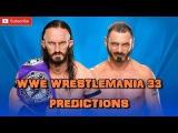 WWE Wrestlemania 33 WWE Cruiserweight Championship Neville vs. Austin Aries Predictions