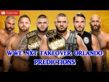 WWE NXT TakeOver Orlando NXT Tag Team Championship #DIY vs. The Authors of Pain vs. The Revival
