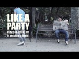Rizzo &amp Miki M feat. Onix Lan &amp Diana J - Like A Party (Official Video)
