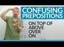 Prepositions in English ABOVE, OVER, ON, ON TOP