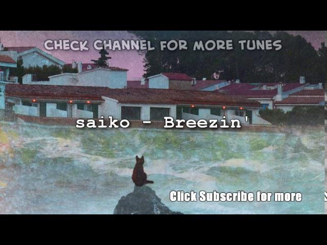 Saiko - Breezin' - 4. tropicana - [full beattape]