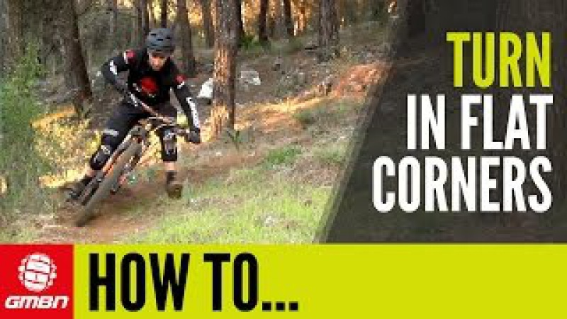 How To Turn In Flat Corners | Mountain Biking Skills