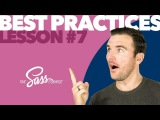 #7 Sass Best Practices (Learn Sass)
