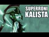League of Legends  SuperRoni Kalista